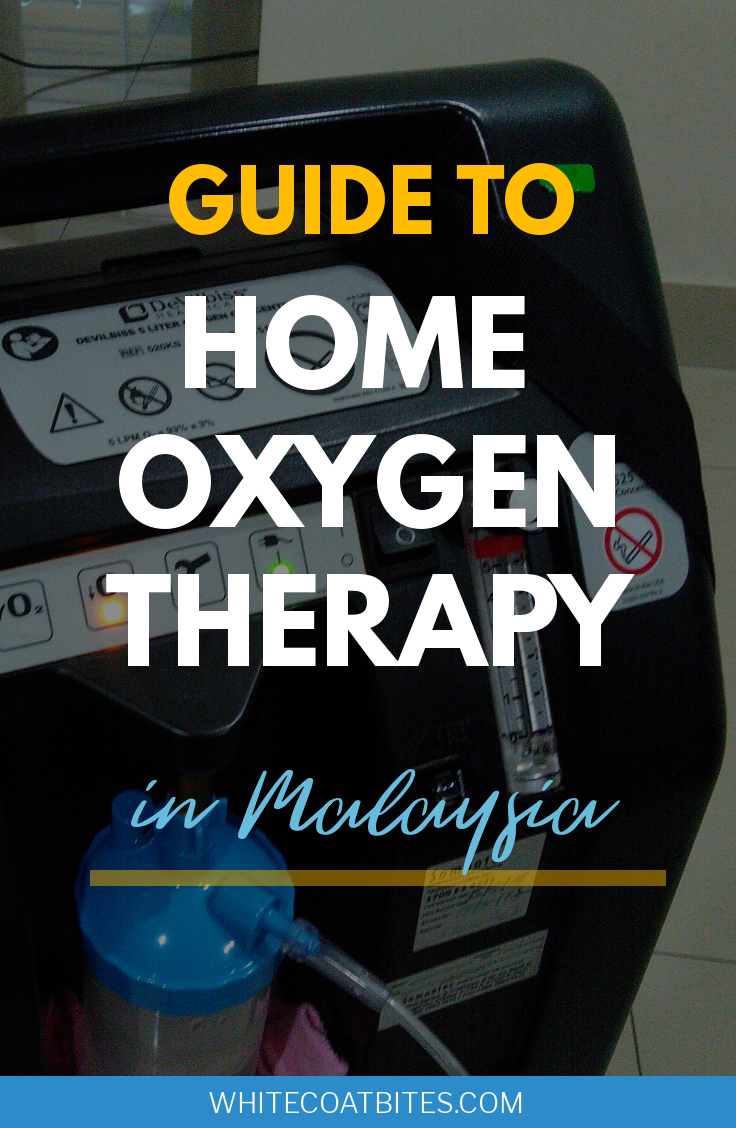 Home Oxygen Therapy in Malaysia - A Guide by whitecoatbites.com